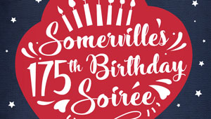 City of Somerville's 175th Birthday Soirée