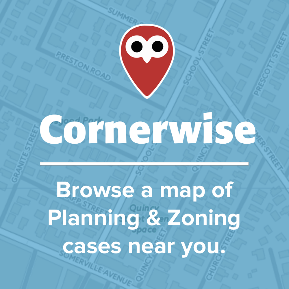 Cornerwise: Browse a map of Planning & Zoning cases near you.