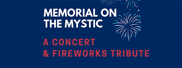 Memorial on the Mystic: A concert & fireworks tribute