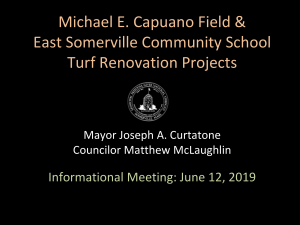 Presentation from Informational Community Meeting held on July 12, 2019 at the Capuano ECC cafeteria