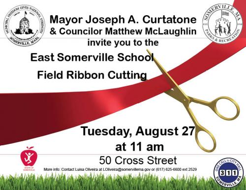 Mayor Joseph A. Curtatone and Councilor Matthew McLaughlin invite you to the East Somerville School Field Ribbon Cutting!