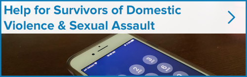 Help for Survivors of Domestic Violence & Sexual Assault